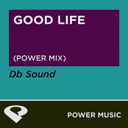 Good Life - Single by DB Sound
