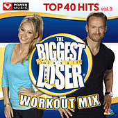 Biggest Loser Workout Mix - Top 40 Hits Vol. 5 (60 Min Non-Stop Workout Mix [128-132 BPM]) by Various Artists