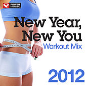 New Year New You Workout Mix 2012 (60 Min Non-Stop Workout Mix [130 BPM]) by Various Artists