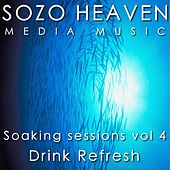 Soaking Sessions, Vol 4: Drink Refresh by Sozo Heaven