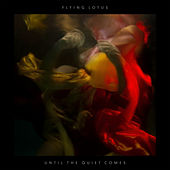 Until The Quiet Comes by Flying Lotus