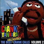 The Best Uncensored Calls - Volume 2 by Crank Yankers