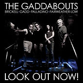 Look Out Now! by The Gaddabouts