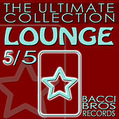 LOUNGE - The Ultimate Collection 5/5 by Various Artists