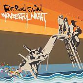 Wonderful Night by Fatboy Slim