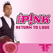 Return To Love by Mr Pink