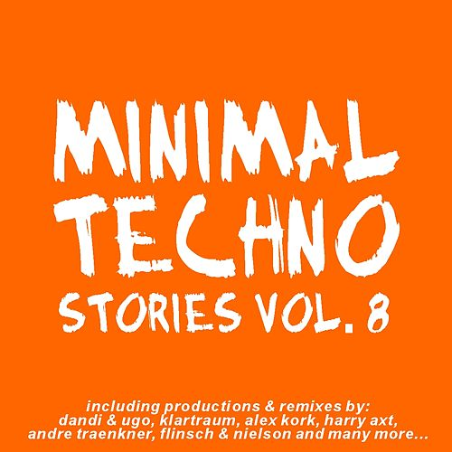 Minimal Techno Stories Vol. 8 by Various Artists