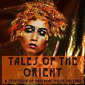 Tales Of The Orient by Various Artists