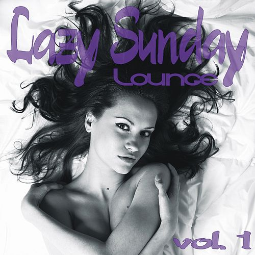 Lazy Sunday Lounge Vol. 1 by Various Artists