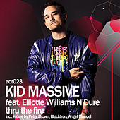 Thru The Fire by Kid Massive