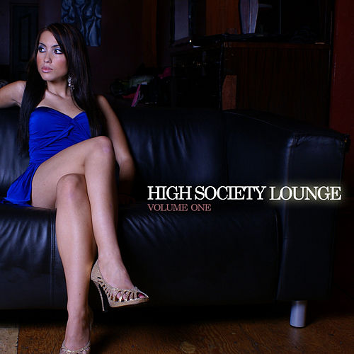 High Society Lounge Vol. 1 by Various Artists