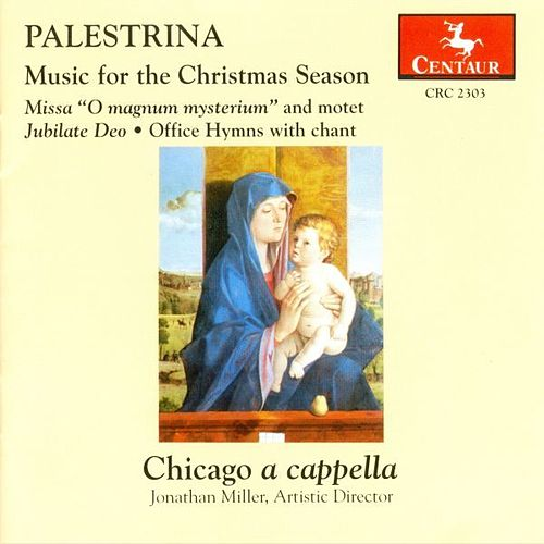 Music For The Christmas Season: Chicago A Cappella by Giovanni da Palestrina