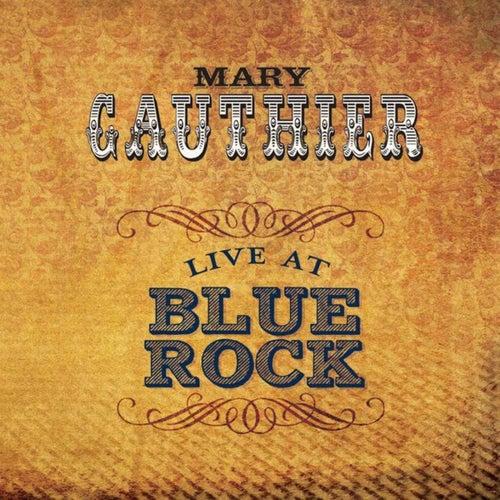 Live At Blue Rock von Mary Gauthier