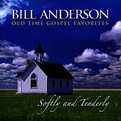Softly and Tenderly by Bill Anderson
