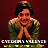 Wo meine Sonne scheint by Caterina Valente