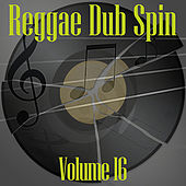 Reggae Dub Spin Vol 16 by Various Artists