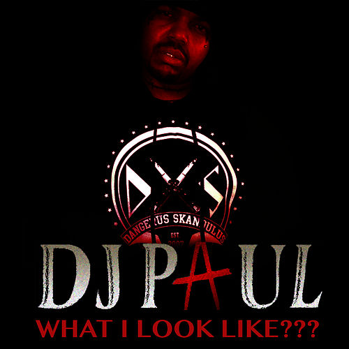 What I Look Like??? - Single by DJ Paul
