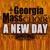 A New Day - Single by Georgia Mass Choir
