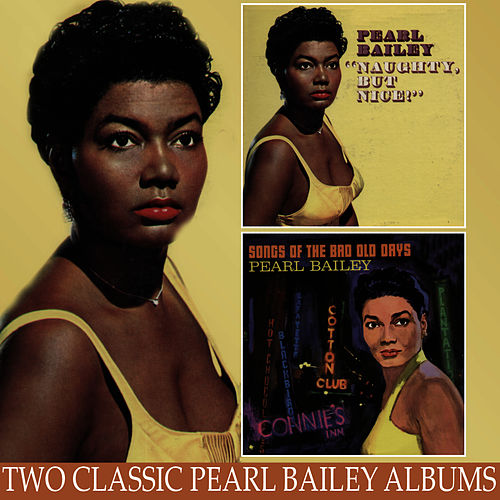 Naughty But Nice / Songs of the Bad Old Days by Pearl Bailey
