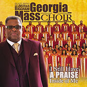 I Still Have A Praise Inside Of Me - Single by Georgia Mass Choir