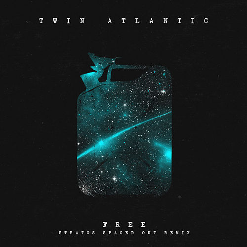 Free (The Stratos Spaced Out Remix) by Twin Atlantic