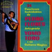 Yomo Toro y Su Guitarra Magica (24 Canciones Involvidables de Pedro Flores) by Yomo Toro