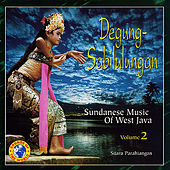 Degung-Sabilulungan: Sundanese Music of West Java, Vol. 2 by Suara Parahiangan