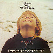 Show Me Your Smile: Songs for Children by Joe Wise