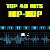 40 Hip-Hop Hit Songs Vol. 2 by Top 40