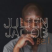 Be ! by Julien Jacob