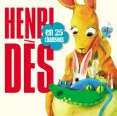Henri Dès en 25 chansons by Henri Dès