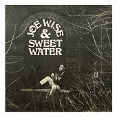 Joe Wise & Sweet Water by Joe Wise