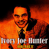 Heart by Ivory Joe Hunter