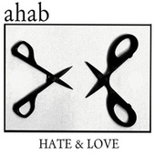 Hate & Love by Ahab