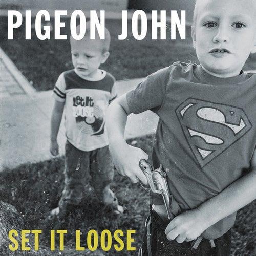 Set It Loose by Pigeon John