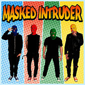 Masked Intruder by Masked Intruder
