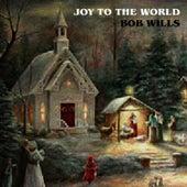 Joy to the World by Bob Wills