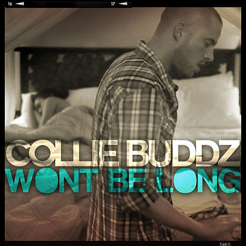 Won't Be Long - Single by Collie Buddz