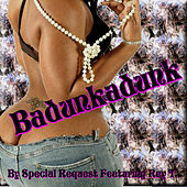 Badunkadunk - Single by Special Request