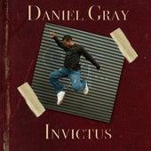 Invictus: Unconquerable by Daniel Gray