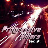 Progressive Killers Vol. 5 by Various Artists
