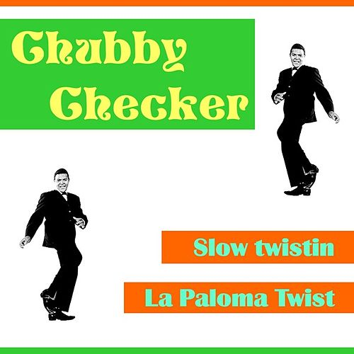 Slow Twistin by Chubby Checker