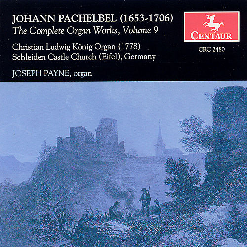 The Complete Organ Works Vol. 9 by Johann Pachelbel