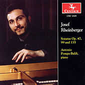 Sonatas Op. 47, 99, and 135 by Joseph Gabriel Rheinberger