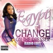 Change On the Dresser (Radio Edit) by Egypt