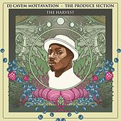 The Produce Section: The Harvest by DJ Cavem Moetavation