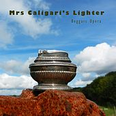 Mrs Caligari's Lighter by Beggars Opera