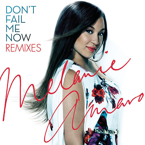Don't Fail Me Now - Remixes by Melanie Amaro