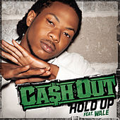 Hold Up by Ca$h Out