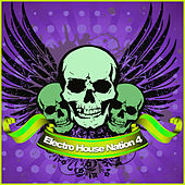 Electro House Nation 4 by Various Artists